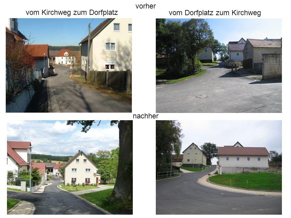 vom Dorfplatz zum Kirchweg vom Kirchweg zum Dorfplatz vorher nachher