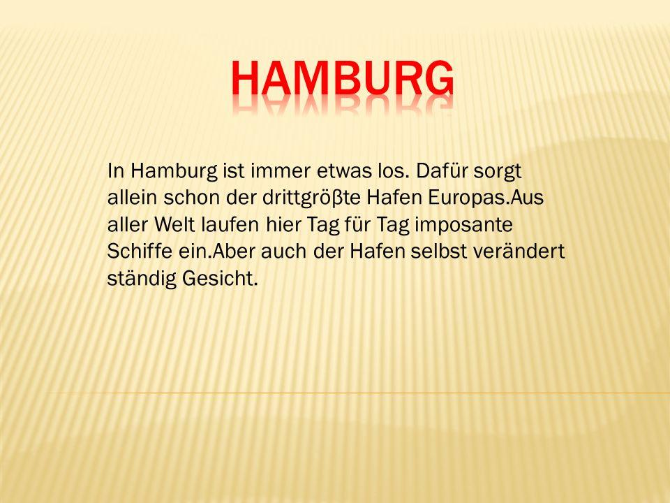 In Hamburg ist immer etwas los.