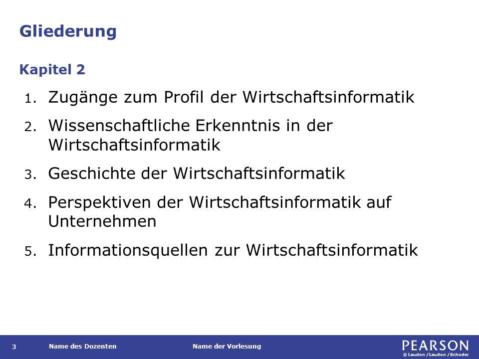 © Laudon /Laudon /Schoder Name des DozentenName der Vorlesung Gliederung 3 1.