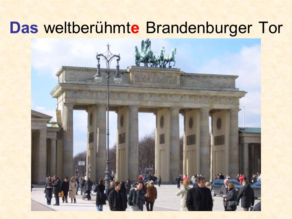 Das weltberühmte Brandenburger Tor