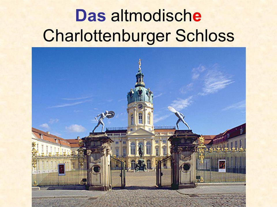 Das altmodische Charlottenburger Schloss