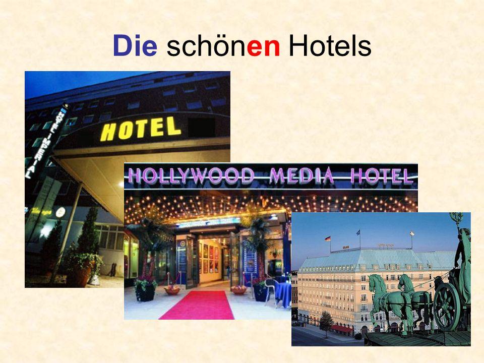 Die schönen Hotels