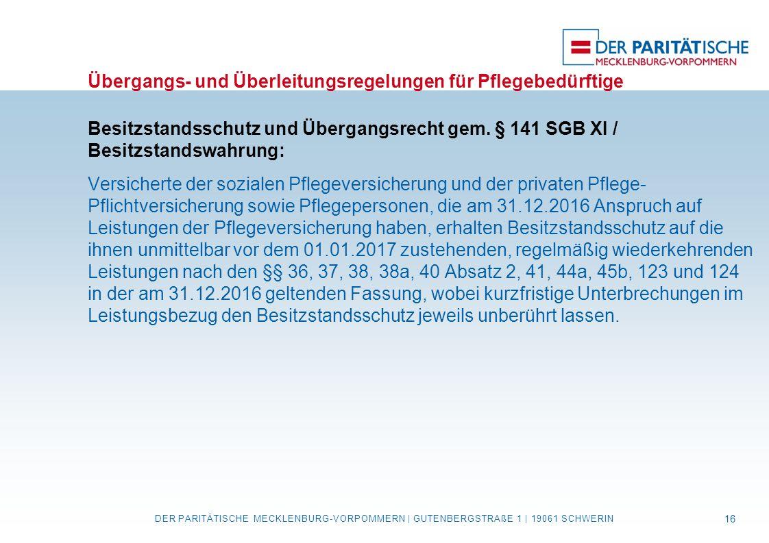 Übergangs- und Überleitungsregelungen für Pflegebedürftige Besitzstandsschutz und Übergangsrecht gem. § 141 SGB XI / Besitzstandswahrung: Versicherte