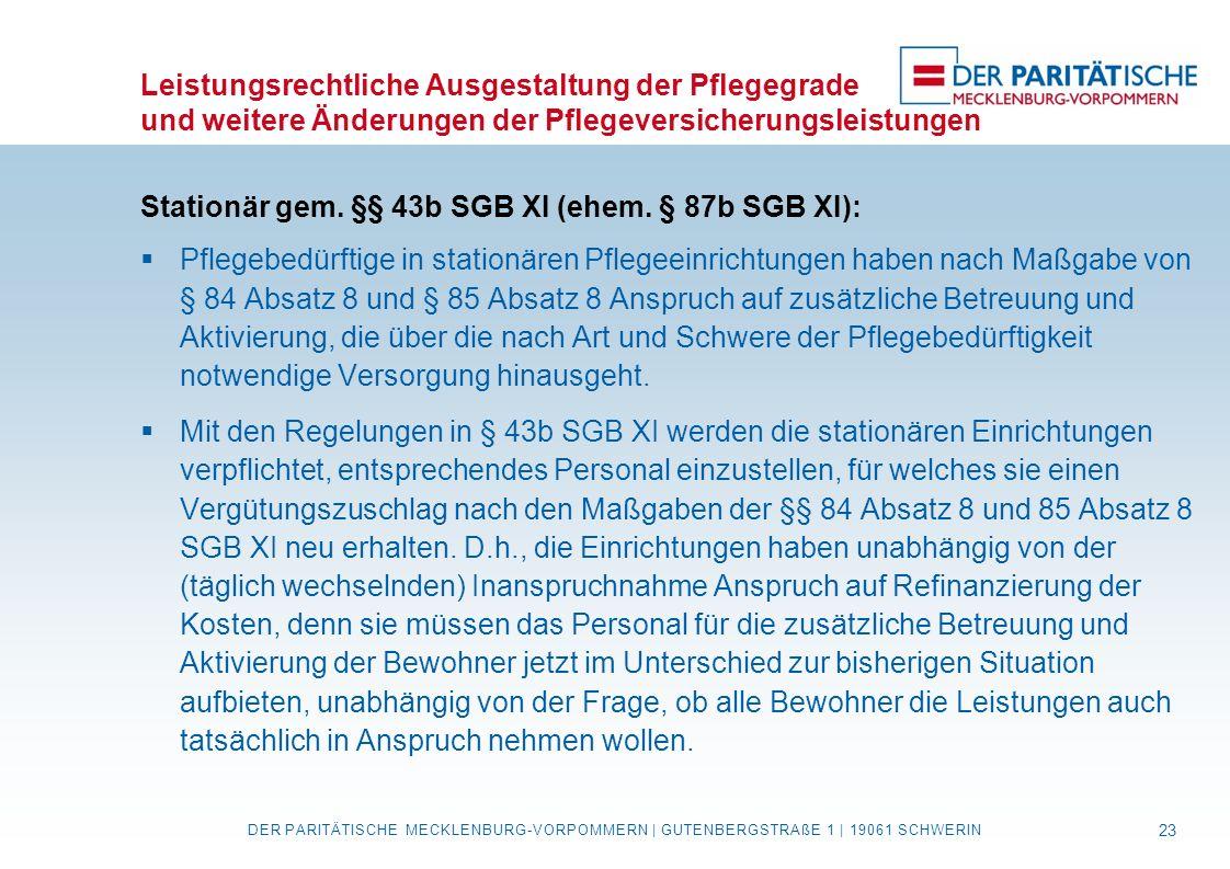 Leistungsrechtliche Ausgestaltung der Pflegegrade und weitere Änderungen der Pflegeversicherungsleistungen Stationär gem. §§ 43b SGB XI (ehem. § 87b S