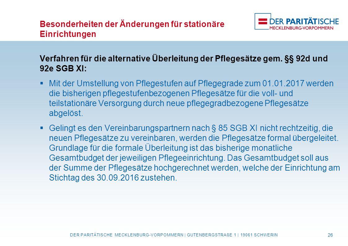 Besonderheiten der Änderungen für stationäre Einrichtungen Verfahren für die alternative Überleitung der Pflegesätze gem. §§ 92d und 92e SGB XI:  Mit