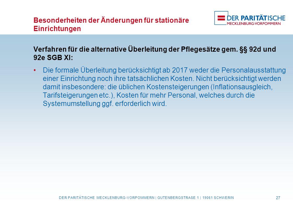 Besonderheiten der Änderungen für stationäre Einrichtungen Verfahren für die alternative Überleitung der Pflegesätze gem. §§ 92d und 92e SGB XI: Die f