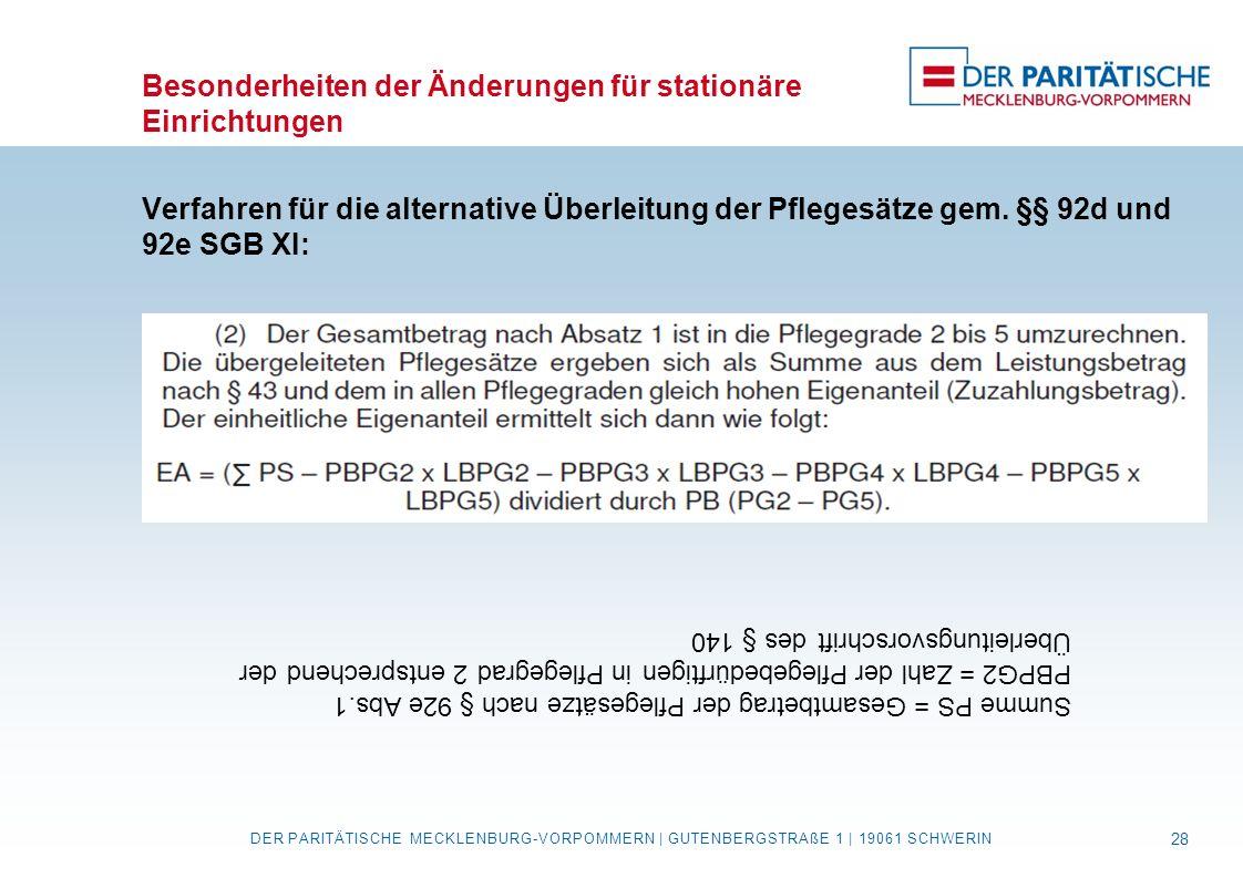 Besonderheiten der Änderungen für stationäre Einrichtungen Verfahren für die alternative Überleitung der Pflegesätze gem. §§ 92d und 92e SGB XI: DER P