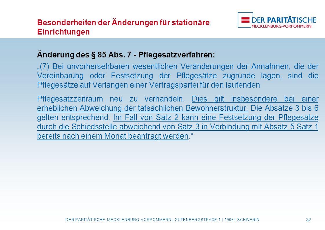 """Besonderheiten der Änderungen für stationäre Einrichtungen Änderung des § 85 Abs. 7 - Pflegesatzverfahren: """"(7) Bei unvorhersehbaren wesentlichen Verä"""