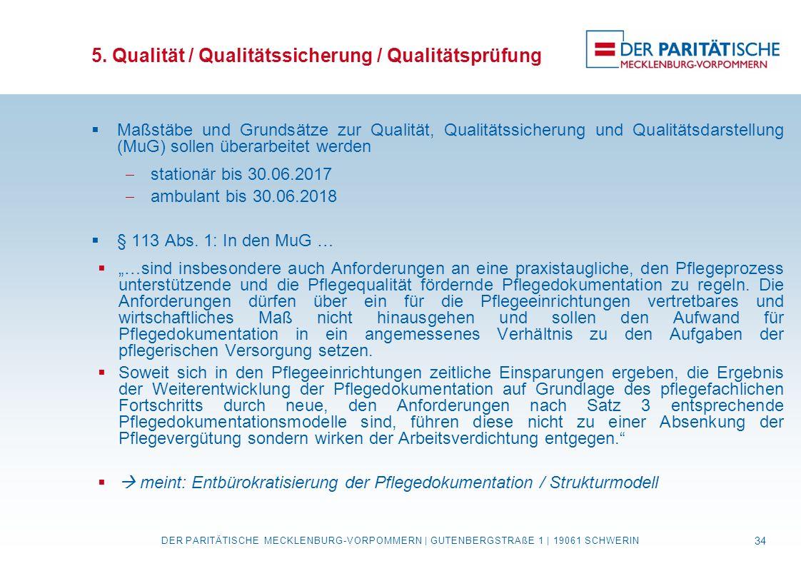 5. Qualität / Qualitätssicherung / Qualitätsprüfung  Maßstäbe und Grundsätze zur Qualität, Qualitätssicherung und Qualitätsdarstellung (MuG) sollen ü