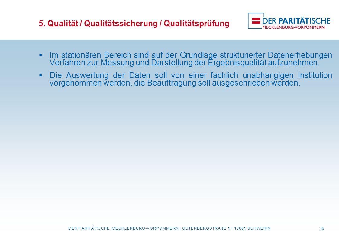 5. Qualität / Qualitätssicherung / Qualitätsprüfung  Im stationären Bereich sind auf der Grundlage strukturierter Datenerhebungen Verfahren zur Messu