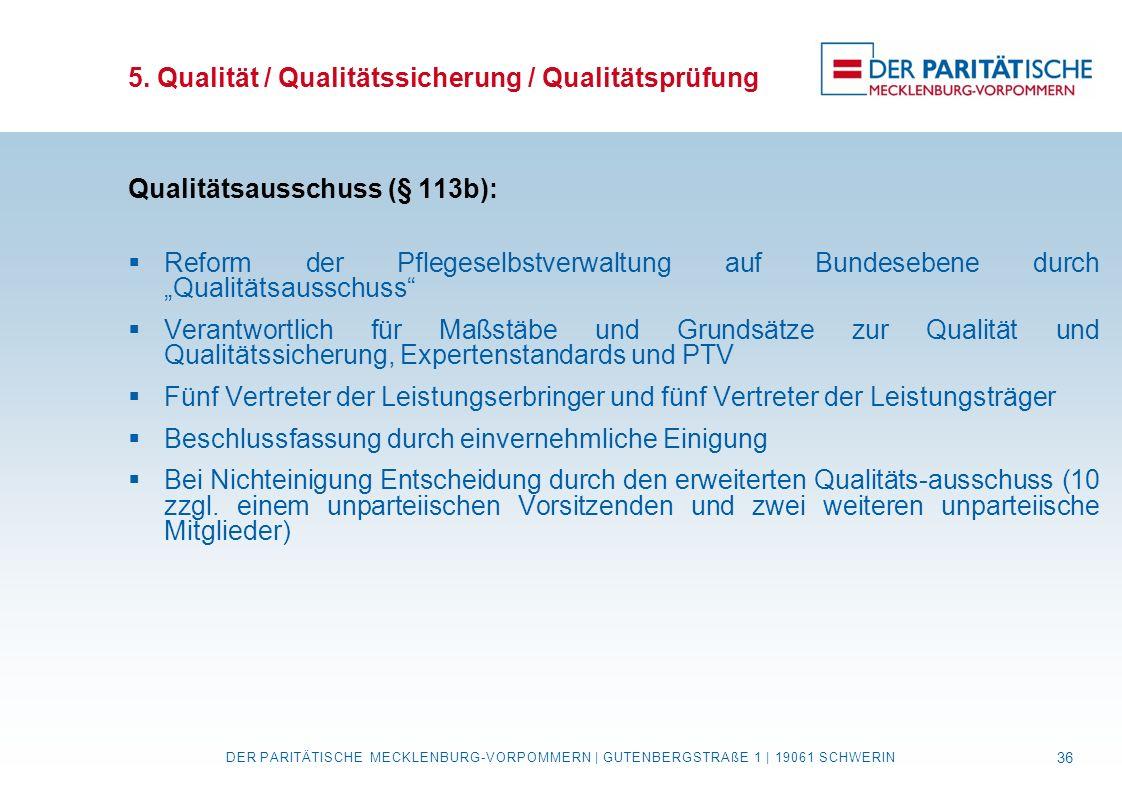"""5. Qualität / Qualitätssicherung / Qualitätsprüfung Qualitätsausschuss (§ 113b):  Reform der Pflegeselbstverwaltung auf Bundesebene durch """"Qualitätsa"""
