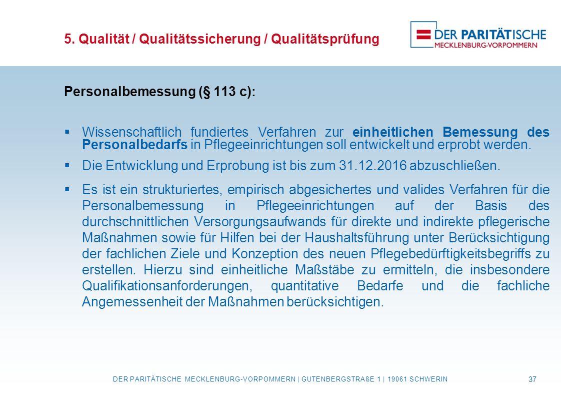 5. Qualität / Qualitätssicherung / Qualitätsprüfung Personalbemessung (§ 113 c) :  Wissenschaftlich fundiertes Verfahren zur einheitlichen Bemessung