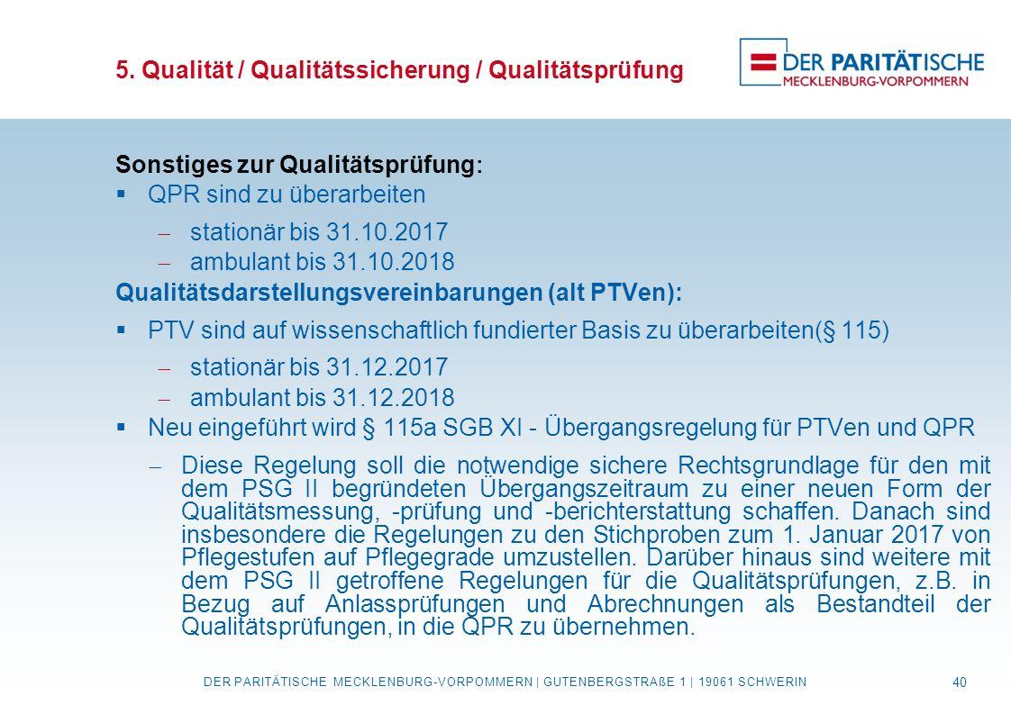 5. Qualität / Qualitätssicherung / Qualitätsprüfung Sonstiges zur Qualitätsprüfung :  QPR sind zu überarbeiten  stationär bis 31.10.2017  ambulant