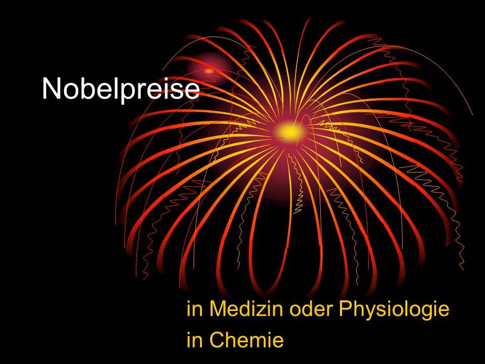 Nobelpreise in Medizin oder Physiologie in Chemie