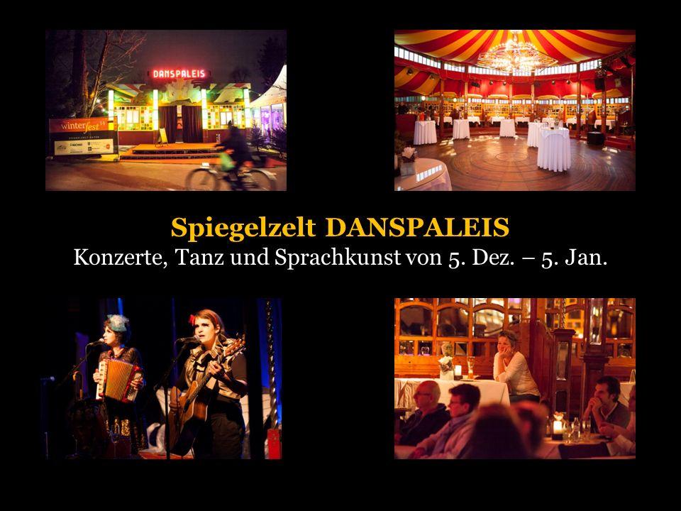 Spiegelzelt DANSPALEIS Konzerte, Tanz und Sprachkunst von 5. Dez. – 5. Jan.
