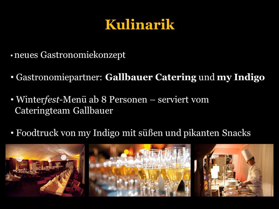 Kulinarik neues Gastronomiekonzept Gastronomiepartner: Gallbauer Catering und my Indigo Winterfest-Menü ab 8 Personen – serviert vom Cateringteam Gallbauer Foodtruck von my Indigo mit süßen und pikanten Snacks