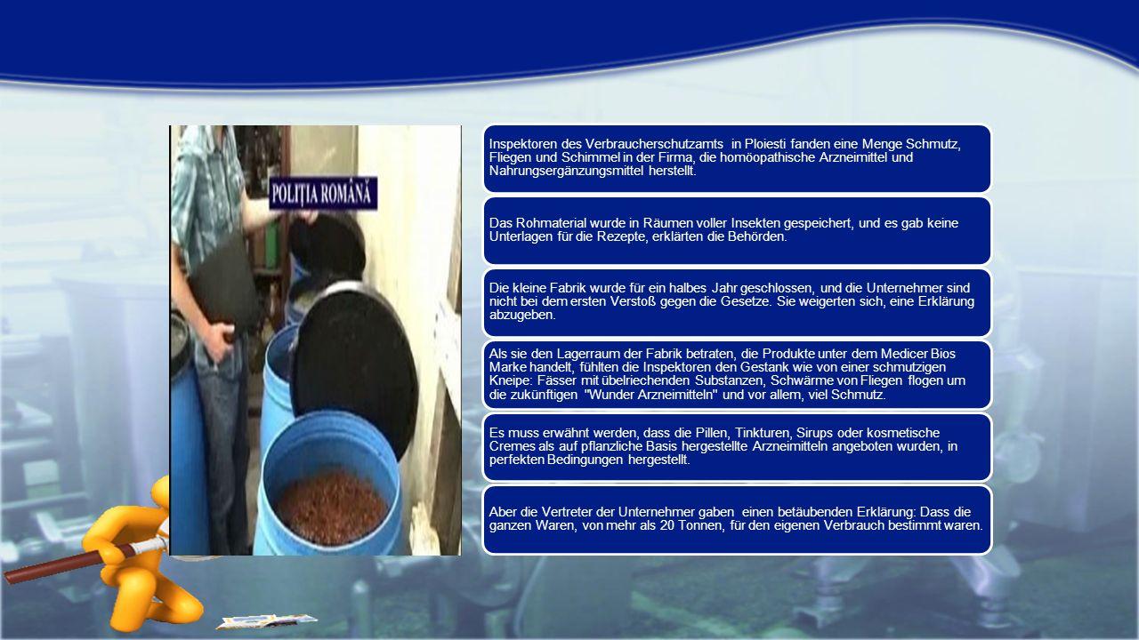 Inspektoren des Verbraucherschutzamts in Ploiesti fanden eine Menge Schmutz, Fliegen und Schimmel in der Firma, die homöopathische Arzneimittel und Nahrungsergänzungsmittel herstellt.