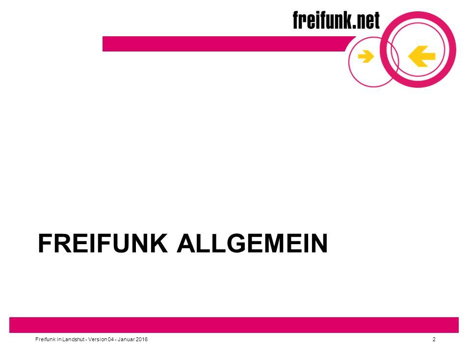 FREIFUNK ALLGEMEIN Freifunk in Landshut - Version 04 - Januar 20162