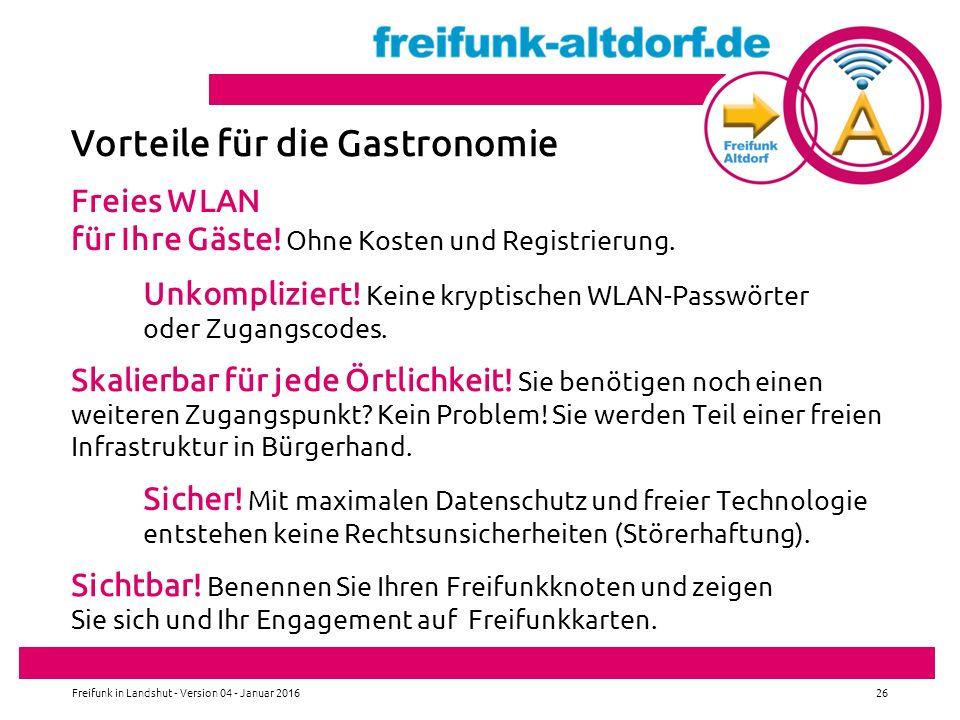 Freifunk in Landshut - Version 04 - Januar 201626 Vorteile für die Gastronomie Freies WLAN für Ihre Gäste.
