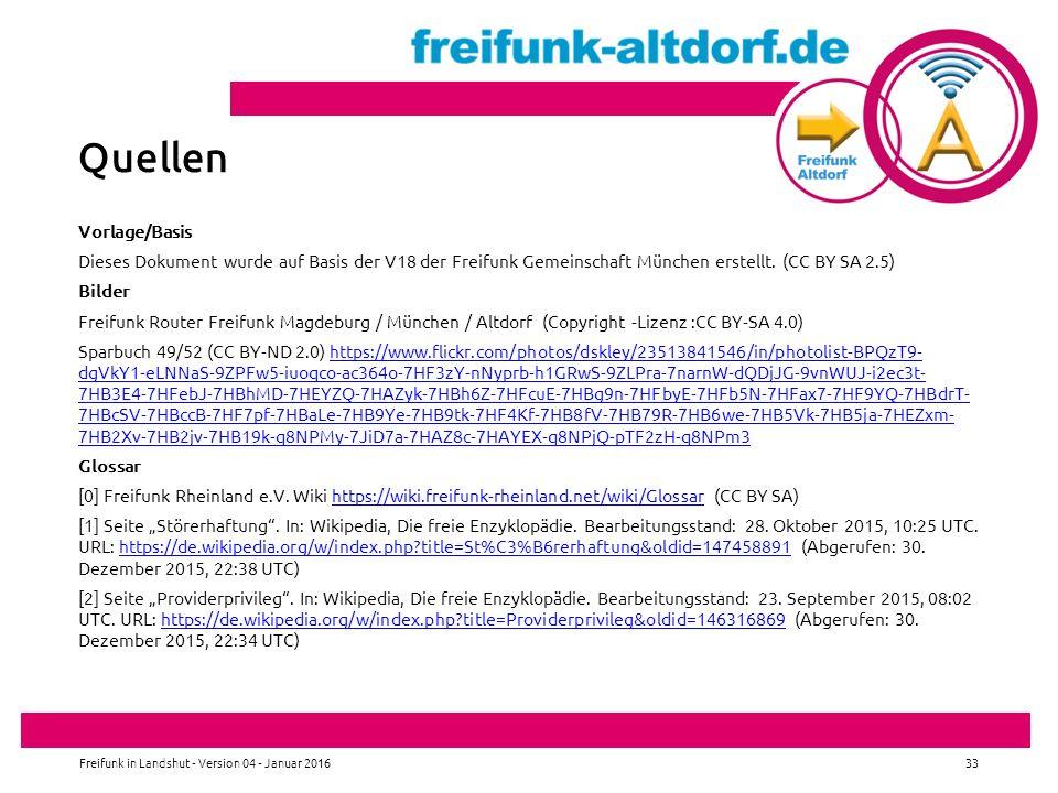 Quellen Vorlage/Basis Dieses Dokument wurde auf Basis der V18 der Freifunk Gemeinschaft München erstellt.
