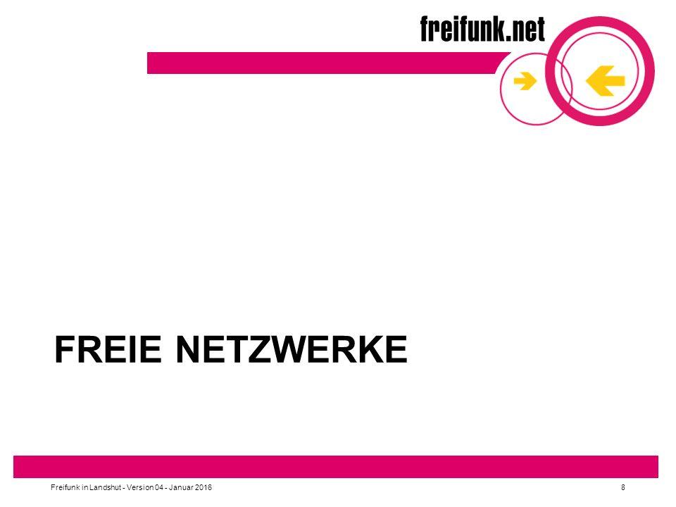 FREIE NETZWERKE Freifunk in Landshut - Version 04 - Januar 20168