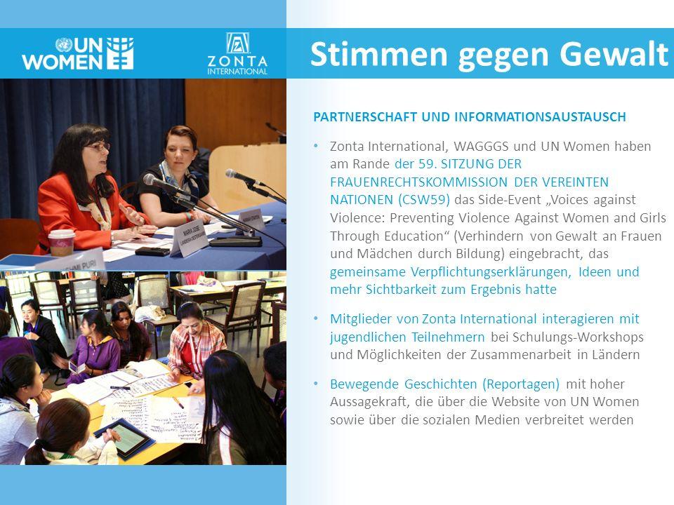 Stimmen gegen Gewalt PARTNERSCHAFT UND INFORMATIONSAUSTAUSCH Zonta International, WAGGGS und UN Women haben am Rande der 59. SITZUNG DER FRAUENRECHTSK