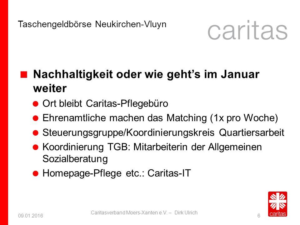 Taschengeldbörse Neukirchen-Vluyn 09.01.2016 Caritasverband Moers-Xanten e.V. – Dirk Ulrich 6  Nachhaltigkeit oder wie geht's im Januar weiter  Ort