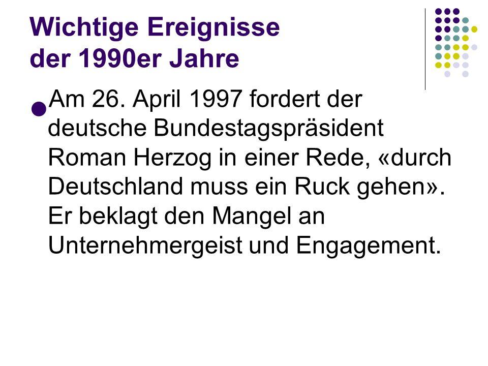 Wichtige Ereignisse der 1990er Jahre Am 26.