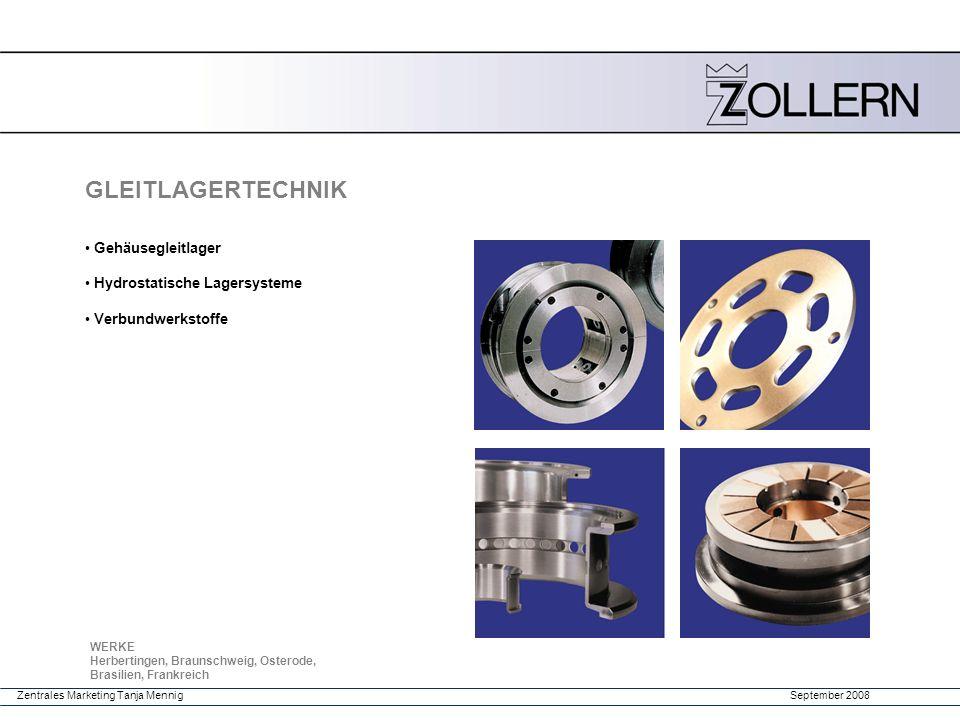 September 2008Zentrales Marketing Tanja Mennig Gehäusegleitlager Hydrostatische Lagersysteme Verbundwerkstoffe GLEITLAGERTECHNIK WERKE Herbertingen, B