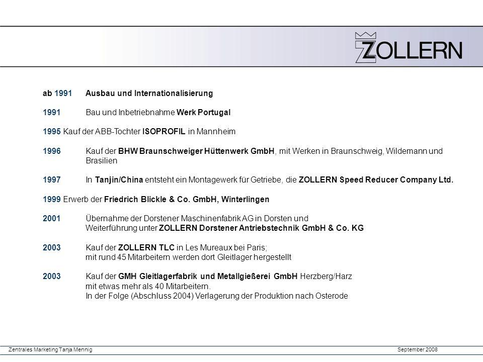September 2008Zentrales Marketing Tanja Mennig ab 1991Ausbau und Internationalisierung 1991 Bau und Inbetriebnahme Werk Portugal 1995 Kauf der ABB-Toc