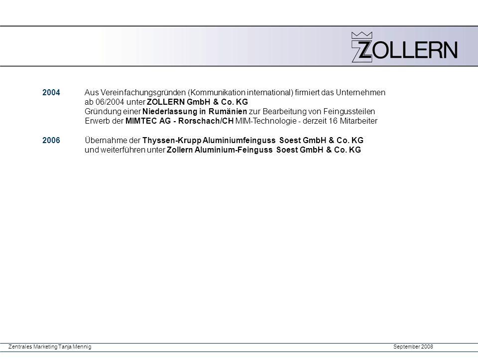 September 2008Zentrales Marketing Tanja Mennig 2004 Aus Vereinfachungsgründen (Kommunikation international) firmiert das Unternehmen ab 06/2004 unter
