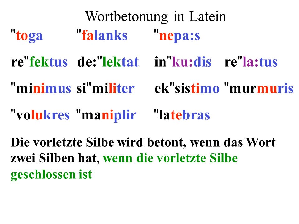 Die vorletzte Silbe wird betont, wenn das Wort zwei Silben hat, wenn die vorletzte Silbe geschlossen ist re