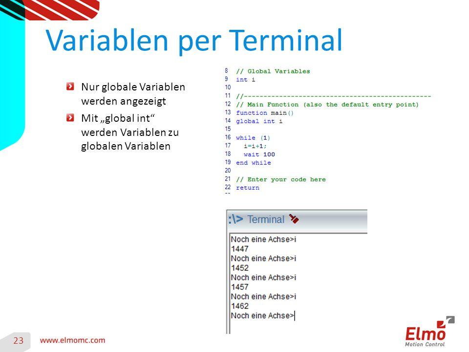 """Variablen per Terminal 23 Nur globale Variablen werden angezeigt Mit """"global int werden Variablen zu globalen Variablen"""