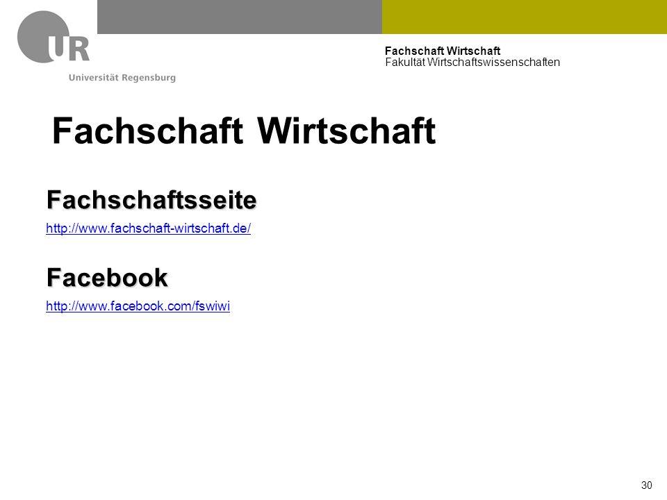 Fachschaft Wirtschaft Fakultät Wirtschaftswissenschaften 30 Fachschaft Wirtschaft Fachschaftsseite http://www.fachschaft-wirtschaft.de/Facebook http://www.facebook.com/fswiwi