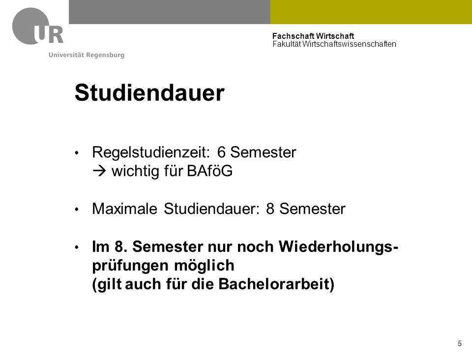 Fachschaft Wirtschaft Fakultät Wirtschaftswissenschaften 5 Studiendauer Regelstudienzeit: 6 Semester  wichtig für BAföG Maximale Studiendauer: 8 Semester Im 8.
