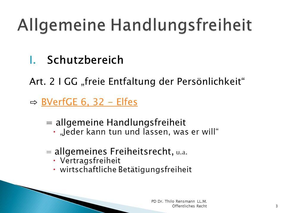 I.Schutzbereich  Allgemeine Handlungsfreiheit = Auffangtatbestand.