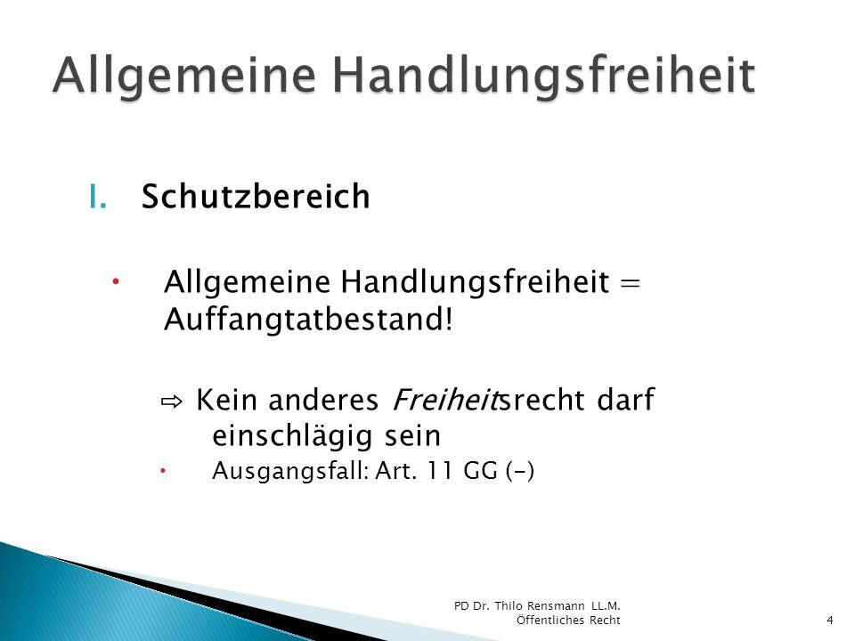 """II.Eingriff III.Verfassungsrechtliche Rechtfertigung ⇨ Schrankentrias 1.Rechte anderer 2.""""Verfassungsmäßige Rechts-Ordnung 3.Sittengesetz 5 PD Dr."""