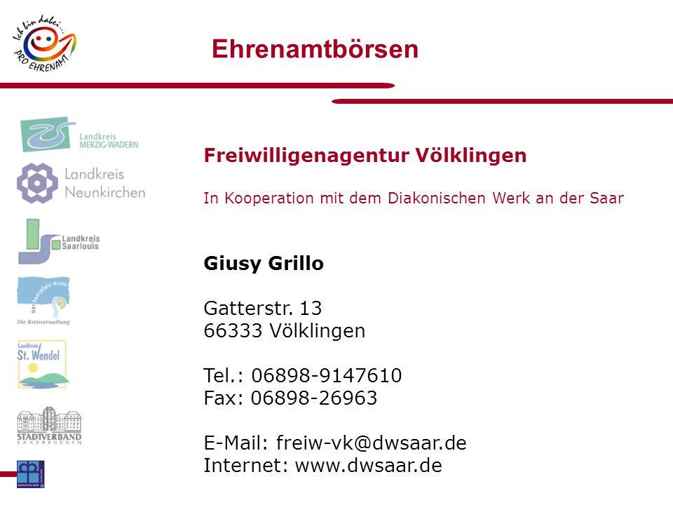Ehrenamtbörsen Freiwilligenagentur Völklingen In Kooperation mit dem Diakonischen Werk an der Saar Giusy Grillo Gatterstr.