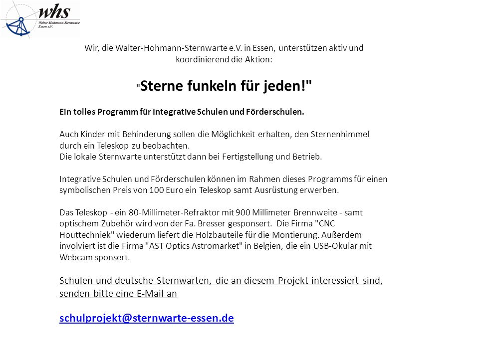 Wir, die Walter-Hohmann-Sternwarte e.V. in Essen, unterstützen aktiv und koordinierend die Aktion: