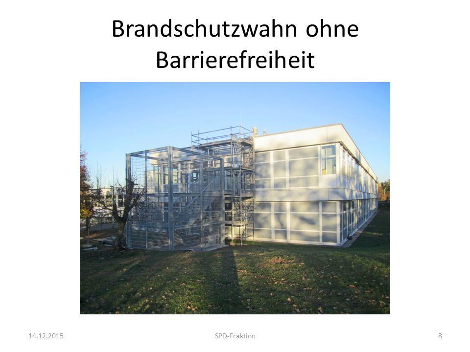 Brandschutzwahn ohne Barrierefreiheit 14.12.2015SPD-Fraktion8