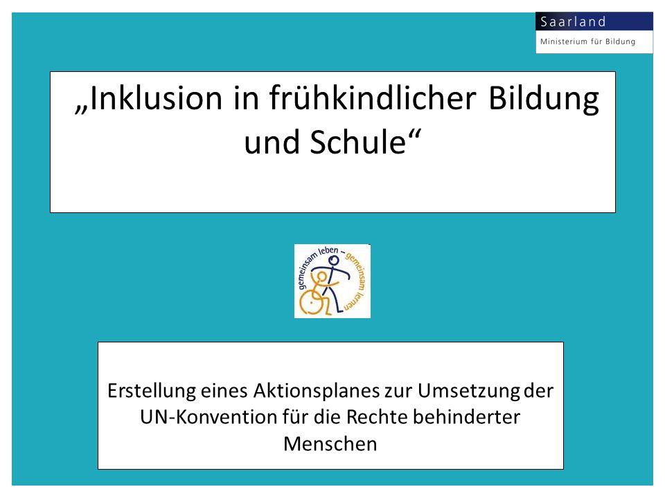 """""""Inklusion in frühkindlicher Bildung und Schule"""" Erstellung eines Aktionsplanes zur Umsetzung der UN-Konvention für die Rechte behinderter Menschen"""