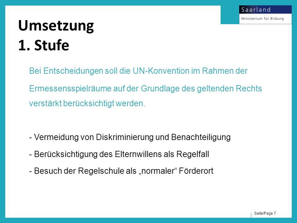 Seite/Page 7 Umsetzung 1. Stufe Bei Entscheidungen soll die UN-Konvention im Rahmen der Ermessensspielräume auf der Grundlage des geltenden Rechts ver