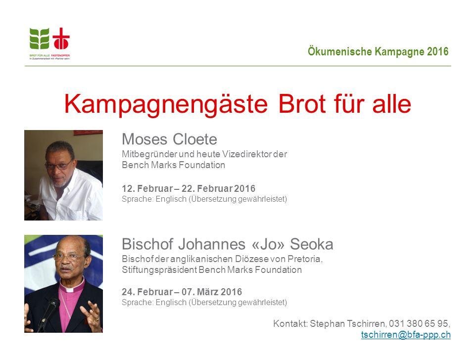 Ökumenische Kampagne 2016 Kampagnengäste Brot für alle Bischof Johannes «Jo» Seoka Bischof der anglikanischen Diözese von Pretoria, Stiftungspräsident Bench Marks Foundation 24.