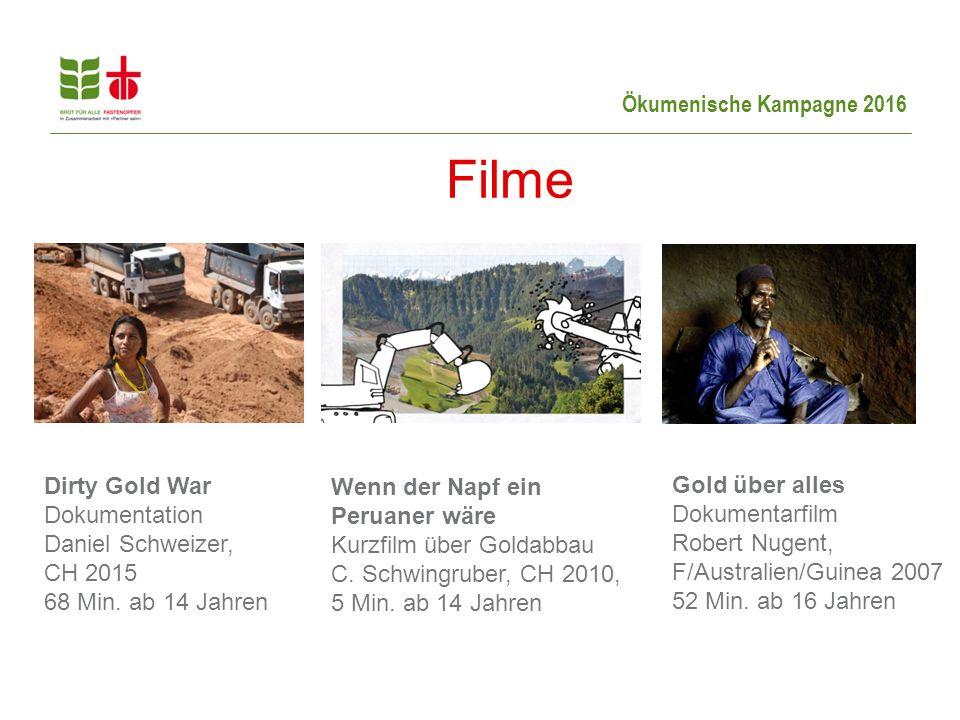 Ökumenische Kampagne 2016 Filme Dirty Gold War Dokumentation Daniel Schweizer, CH 2015 68 Min.