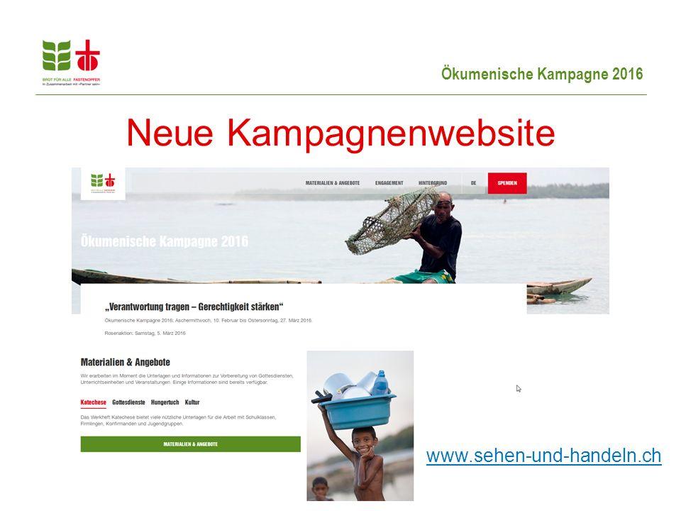Ökumenische Kampagne 2016 Neue Kampagnenwebsite www.sehen-und-handeln.ch