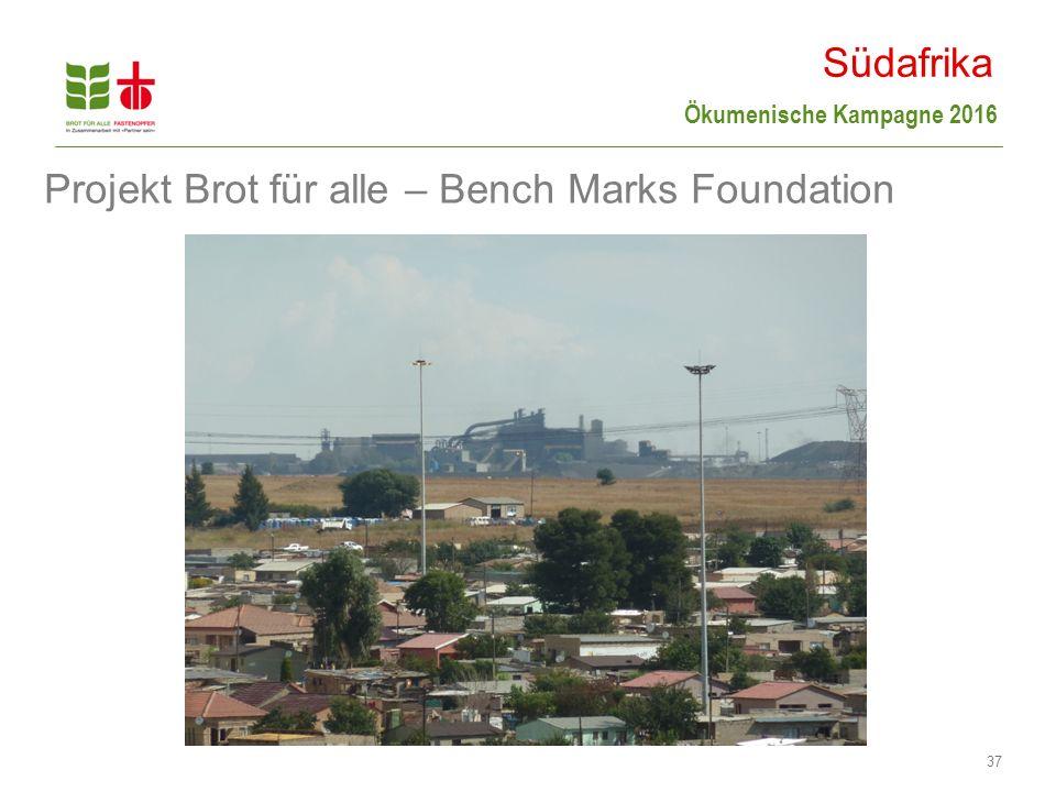 Ökumenische Kampagne 2016 37 Projekt Brot für alle – Bench Marks Foundation Südafrika