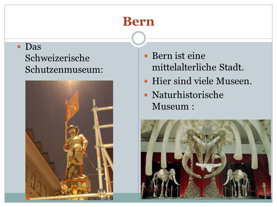 Bern Das Schweizerische Schutzenmuseum: Bern ist eine mittelalterliche Stadt. Hier sind viele Museen. Naturhistorische Museum :