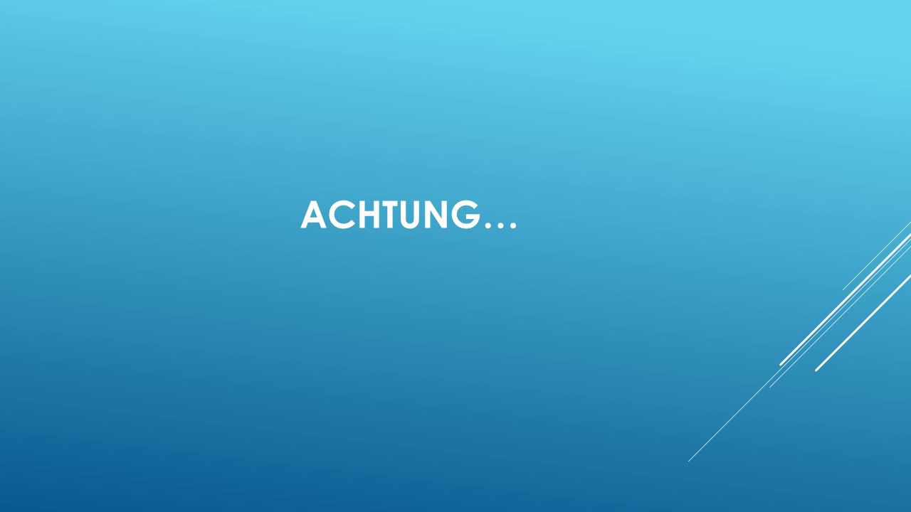 ACHTUNG…