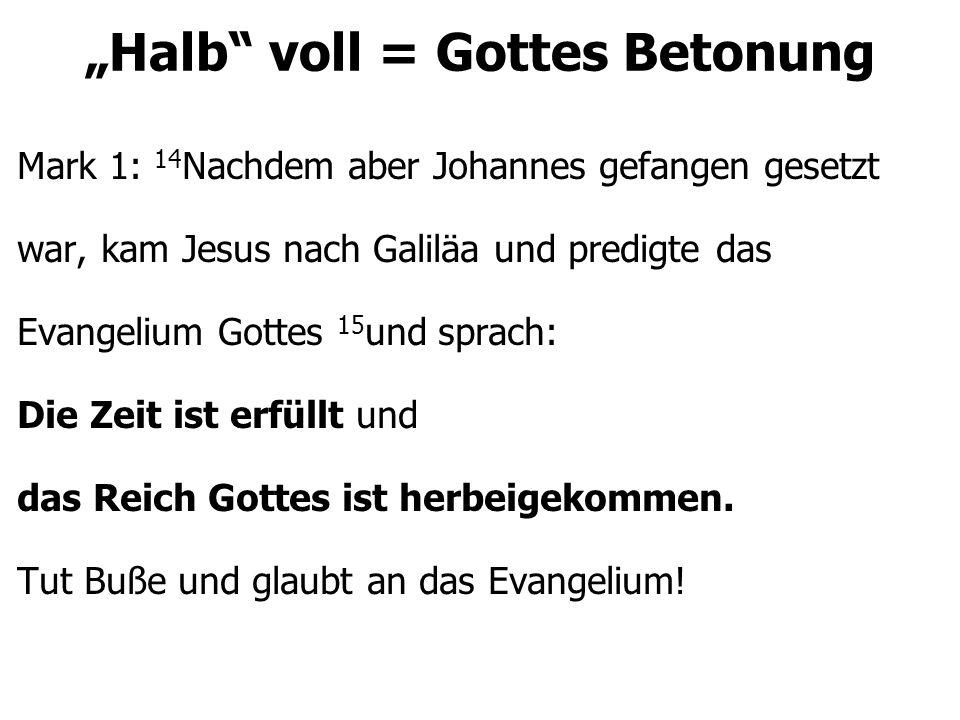 """""""Halb voll = Gottes Betonung Das kommende Zeitalter Dieses Zeitalter"""