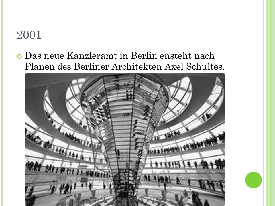 2001 Das neue Kanzleramt in Berlin ensteht nach Planen des Berliner Architekten Axel Schultes.